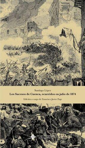 LOS SUCESOS DE CUENCA, OCURRIDOS EN JULIO DE 1874