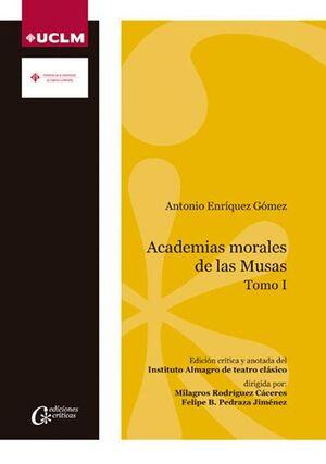 ACADEMIAS MORALES DE LAS MUSAS. TOMO I