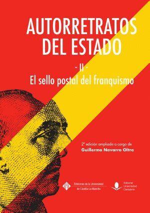 AUTORRETRATOS DEL ESTADO (II). EL SELLO POSTAL DEL FRANQUISMO