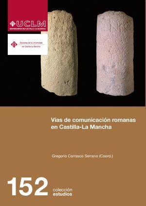 VÍAS DE COMUNICACIÓN ROMANAS EN CASTILLA LA MANCHA