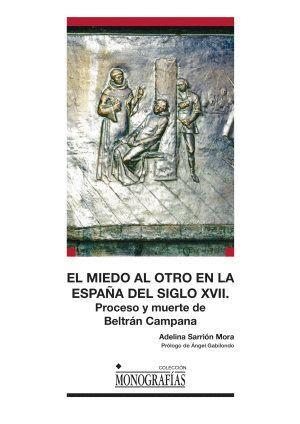 EL MIEDO AL OTRO EN LA ESPAÑA DEL SIGLO XVII
