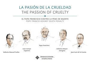 LA PASIÓN DE LA CRUELDAD, EL PAPA FRANCISCO CONTRA LA PENA DE MUERTE