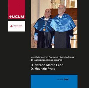 INVESTIDURA COMO DOCTORES HONORIS CAUSA DE LOS EXCELENTÍSIMOS SEÑORES D. NAZARIO MARTÍN LEÓN Y D. MAURIZIO PRATO