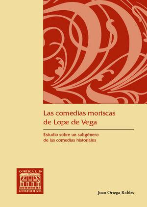 LAS COMEDIAS MORISCAS DE LOPE DE VEGA