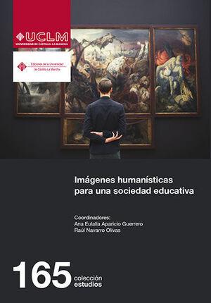 IMÁGENES HUMANÍSTICAS PARA UNA SOCIEDAD EDUCATIVA