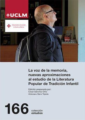 LA VOZ DE LA MEMORIA, NUEVAS APROXIMACIONES AL ESTUDIO DE LA LITERATURA POPULAR DE TRADICIÓN INFANTIL