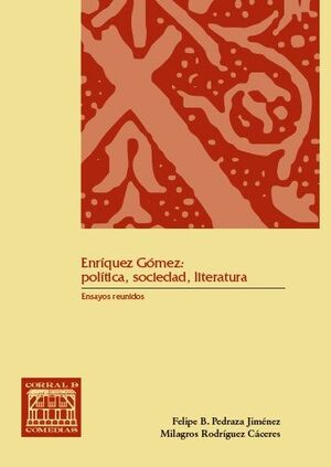 ENRIQUE GÓMEZ: POLÍTICA, SOCIEDAD, LITERATURA