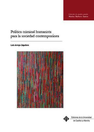 POLÍTICA CRIMINAL HUMANISTA PARA LA SOCIEDAD CONTEMPORÁNEA