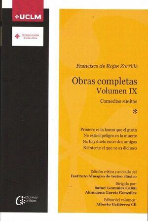FRANCISCO DE ROJAS ZORRILLA. OBRAS COMPLETAS VOL. IX COMEDIAS SUELTAS