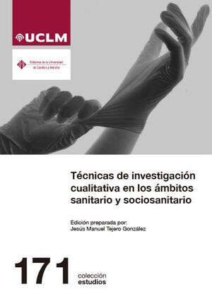 TÉCNICAS DE INVESTIGACIÓN CUALITATIVA EN LOS ÁMBITOS SANITARIO Y SOCIOSANITARIO