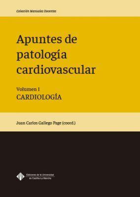 APUNTES DE PATOLOGÍA CARDIOVASCULAR. VOLUMEN I. CARDIOLOGÍA