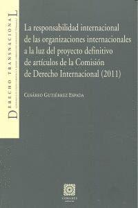 LA RESPONSABILIDAD INTERNACIONAL DE LAS ORGANIZACIONES INTERNACIONALES. A LA LUZ DEL PROYECTO DEFINI