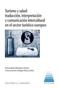 TURISMO Y SALUD TRADUCCIÓN, INTERPRETACIÓN Y COMUNICACIÓN INTERCULTURAL EN EL SECTOR TURSTICO E