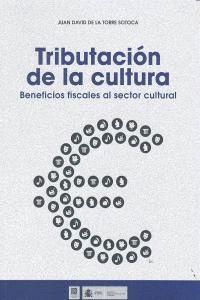 TRIBUTACION DE LA CULTURA. BENEFICIOS FISCALES AL SECTOR CULTURAL