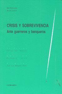 CRISIS Y SOBREVIVENCIA. . ANTE GUERREROS Y BANQUEROS
