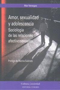 AMOR, SEXUALIDAD Y ADOLESCENCIA. SOCIOLOGA DE LAS RELACIONES AFECTIVOSEXUALES