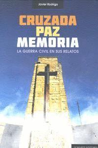 CRUZADA, PAZ, MEMORIA. LA GUERRA CIVIL EN SUS RELATOS