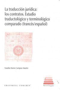 LA TRADUCCION JURIDICA: LOS CONTRATOS. ESTUDIOS TRADUCTOLOGICO Y TERMINOLOGICO COMPARADO (FRANCES-ES