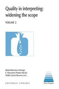 QUALITY IN INTERPRETING: WIDENING THE SCOPE. VOLUME 2. WIDENING THE SCOPE 2