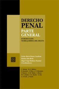 DERECHO PENAL. PARTE GENERAL. INTRODUCCIÓN JURDICA DEL DELITO