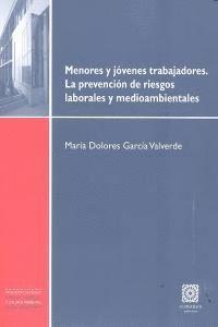 MENORES Y JOVENES TRABAJADORES. LA PREVENCION DE RIESGOS LABORALES Y MEDIOAMBIENTALES.