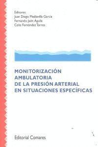 MONITORIZACION AMBULATORIA DE LA PRESION ARTERIAL EN SITUACIONES ESPECIFICAS.