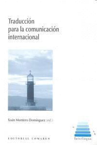 TRADUCCION PARA LA COMUNICACION INTERNACIONAL.