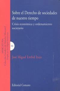 SOBRE EL DERECHO DE SOCIEDADES EN NUESTRO TIEMPO.. CRSIS ECONÓMICA Y ORDENAMIENTO SOCIETARIO