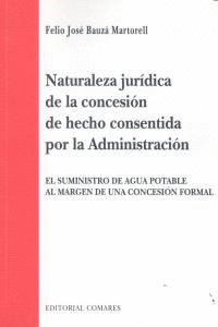 NATURALEZA JURDICA DE LA CONCESIÓN DE HECHO CONSENTIDA POR LA ADMINISTRACIÓN EL SUMINISTRO DE AGUA