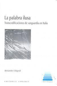 LA PALABRA ILUSA TRANSCODIFICACIONES DE VANGUARDIA EN ITALIA