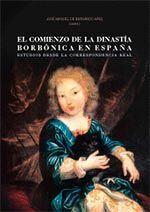 EL COMIENZO DE LA DINASTÍA BORBÓNICA EN ESPAÑA