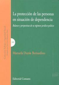 LA PROTECCIÓN DE LAS PERSONAS EN SITUACIÓN DE DEPENDENCIA BALANCE Y PERSPECTIVAS DE SU RÉGIMEN JURD