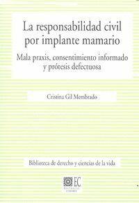 LA RESPONSABILIDAD CIVIL POR IMPLANTE MAMARIO MALA PRAXIS, CONSENTIMIENTO INFORMADO Y PRÓTESIS DEFEC
