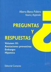 PREGUNTAS Y RESPUESTAS. ANOTACIONES PREVENTIVAS. EMBARGOS E HIPOTECAS ANOTACIONES PREVENTIVAS, EMBAR