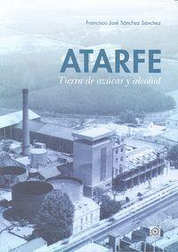 ATARFE, TIERRA DE AZÚCAR Y DE ALCOHOL