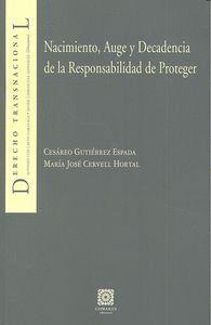 NACIMIENTO, AUGE Y DECADENCIA DE LA RESPONSABILIDAD DE PROTEGER
