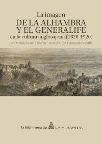LA IMAGEN DE LA ALHAMBRA Y EL GENERALIFE EN LA CULTURA ANGLOSAJONA (1620-1920)