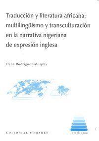 TRADUCCIÓN Y LITERATURA AFRICANA MULTILINGÜISMO Y TRANSCULTURACIÓN EN LA NARRATIVA NIGERIANA DE EXPR