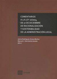 COMENTARIOS A LA LEY 27/2013, DE 27 DE DICIEMBRE, DE RACIONALIZACIÓN Y SOSTENIBILIDAD DE LA ADMINIST