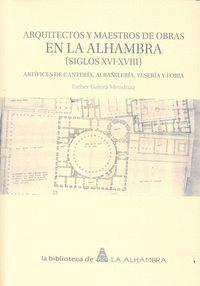 ARQUITECTOS Y MAESTROS DE OBRAS EN LA ALHAMBRA (SIGLOS XVI-XVIII) ARTFICES DE CANTERA, ALBAÑILERA