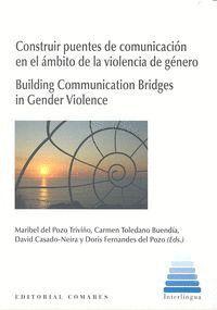 CONSTRUIR PUENTES DE COMUNICACIÓN EN EL ÁMBITO DE LA VIOLENCIA DE GÉNERO