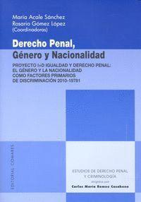 DERECHO PENAL, GÉNERO Y NACIONALIDAD PROYECTO I+D IGUALDAD Y DERECHO PENAL: EL GÉNERO Y LA NACIONALI