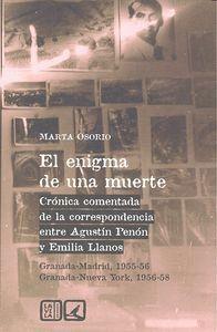EL ENIGMA DE UNA MUERTE CRÓNICA COMENTADA DE LA CORRESPONDENCIA ENTRE AGUSTN PENÓN Y EMILIA LLANOS