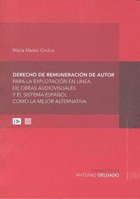 DERECHO DE REMUNERACION DE AUTOR PARA LA EXPLOTACION EN LINEA DE OBRAS AUDIOVISUALES Y EL SISTEMA ES