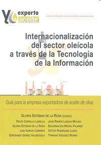 INTERNACIONALIZACIÓN DEL SECTOR OLÉICOLA A TRAVÉS DE LA TECNOLOGA DE LA INFORMACIÓN. GUA PARA LA E