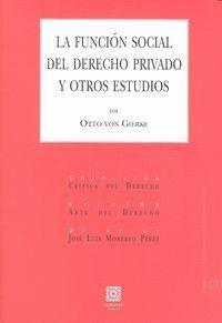 LA FUNCIÓN SOCIAL DEL DERECHO PRIVADO Y OTROS ESTUDIOS