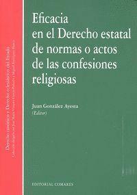 EFICACIA EN EL DERECHO ESTATAL DE NORMAS O ACTOS DE LAS CONFESIONES RELIGIOSAS