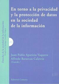 EN TORNO A LA PRIVACIDAD Y LA PROTECCIÓN DE DATOS EN LA SOCIEDAD DE LA INFORMACIÓN
