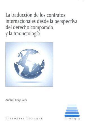 LA TRADUCCIÓN DE CONTRATOS INTERNACIONALES DESDE LA PERSPECTIVA DEL DERECHO COMPARADO Y LA TRADUCTOLOGÍA