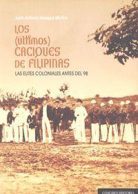 LOS (ÚLTIMOS) CACIQUES DE FILIPINAS